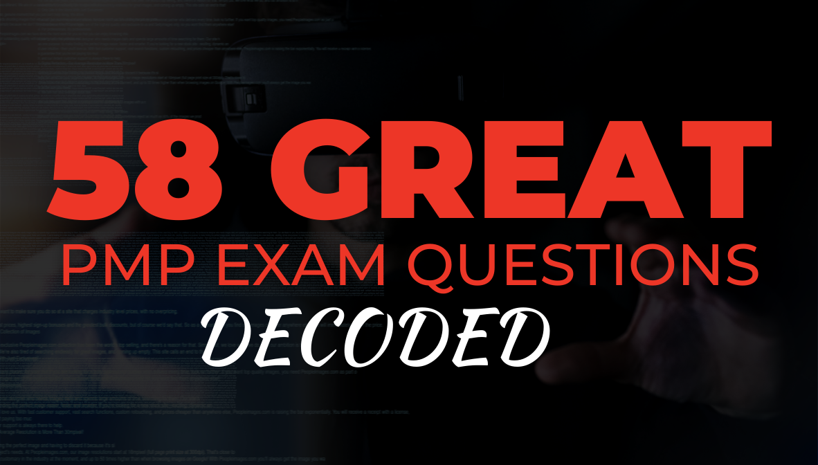 58 Great PMP Exam Questions Decoded course